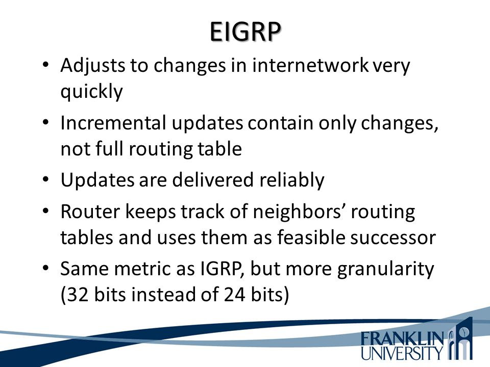 EIGRP Adjusts to changes in internetwork very quickly