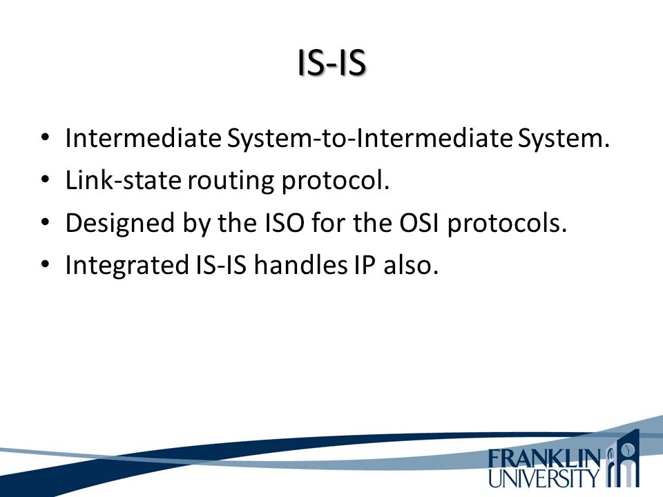 IS-IS Intermediate System-to-Intermediate System.
