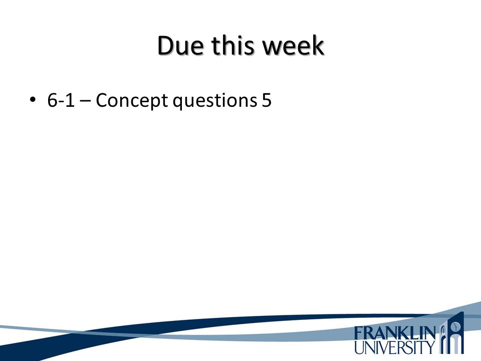 Due this week 6-1 – Concept questions 5
