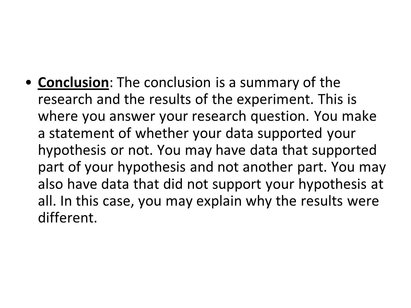 Conclusion: The conclusion is a summary of the research and the results of the experiment.