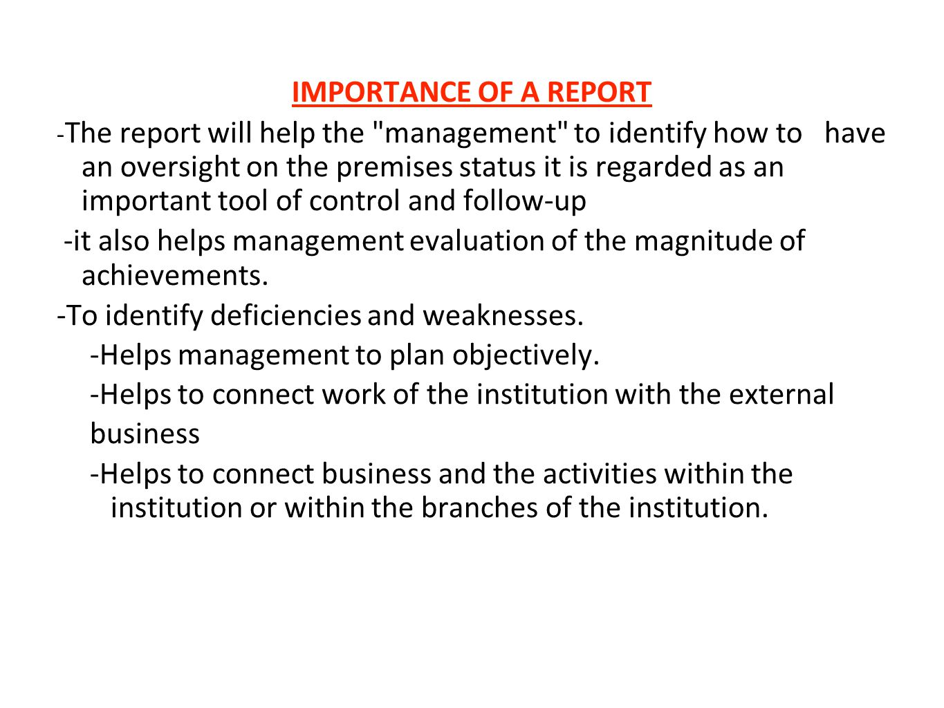 -it also helps management evaluation of the magnitude of achievements.