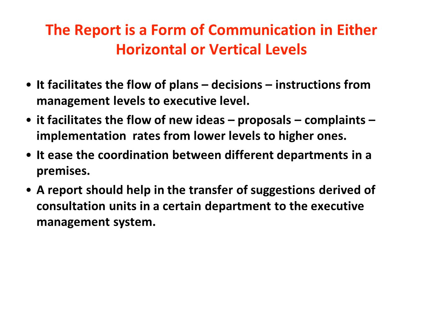 The Report is a Form of Communication in Either Horizontal or Vertical Levels