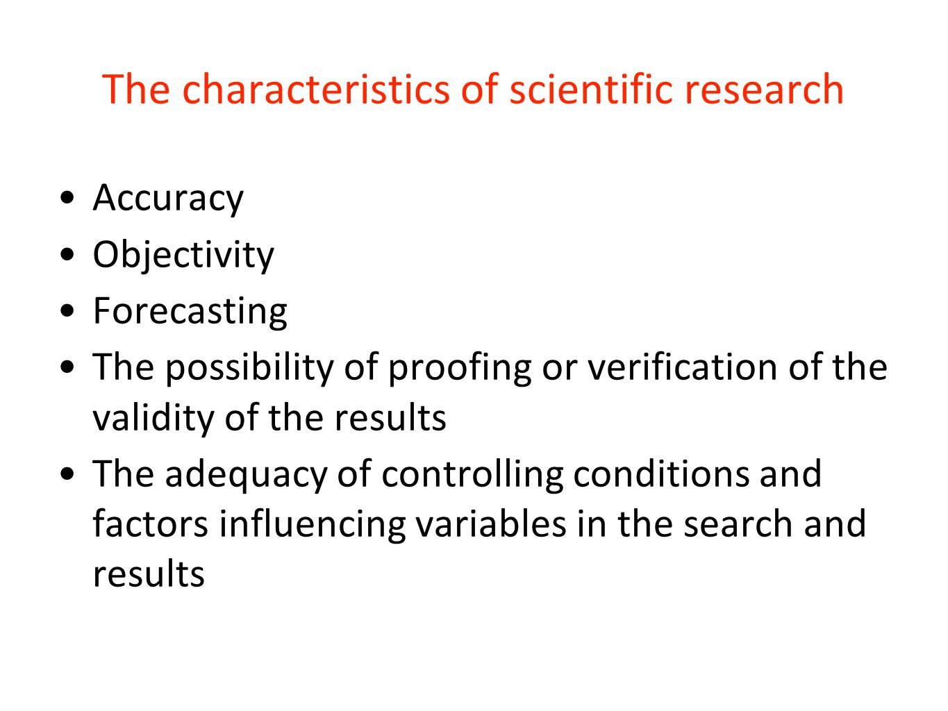 The characteristics of scientific research