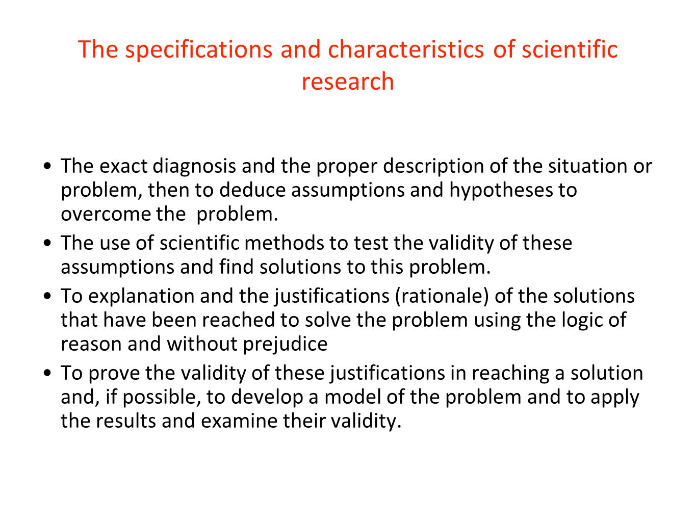 The specifications and characteristics of scientific research