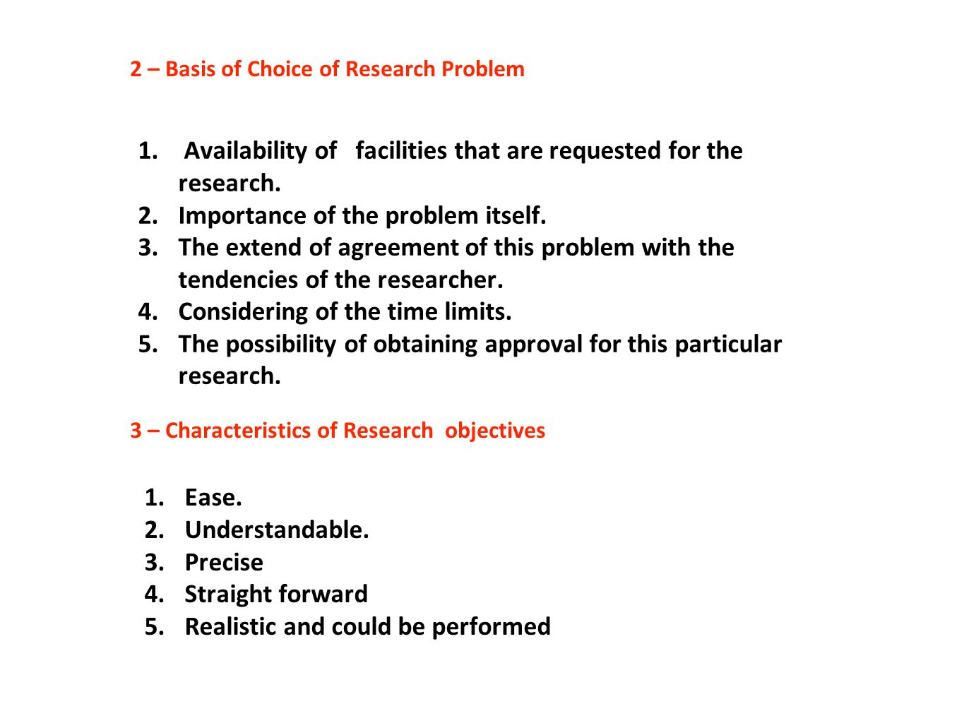 Availability of facilities that are requested for the research.