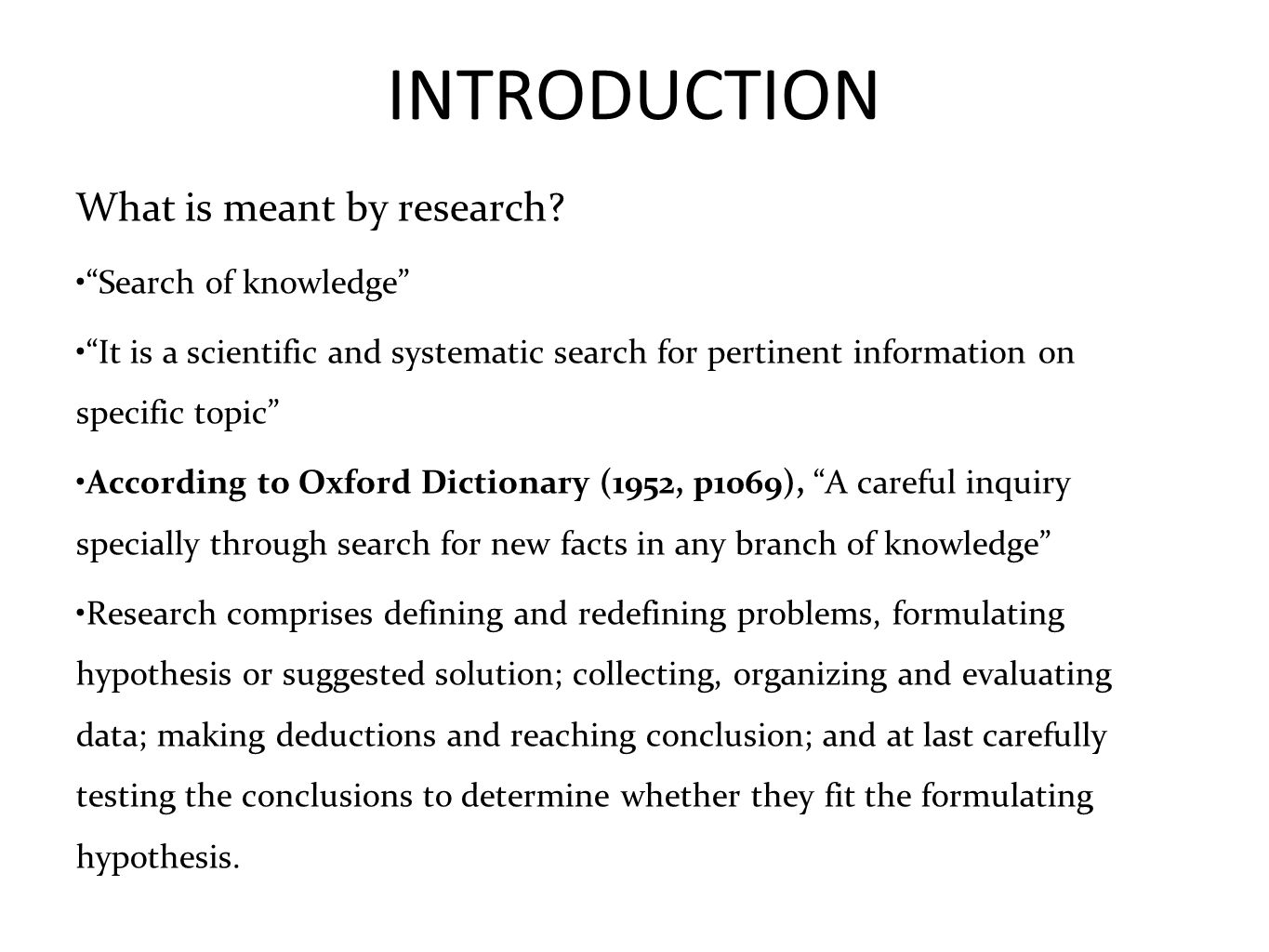 INTRODUCTION What is meant by research Search of knowledge