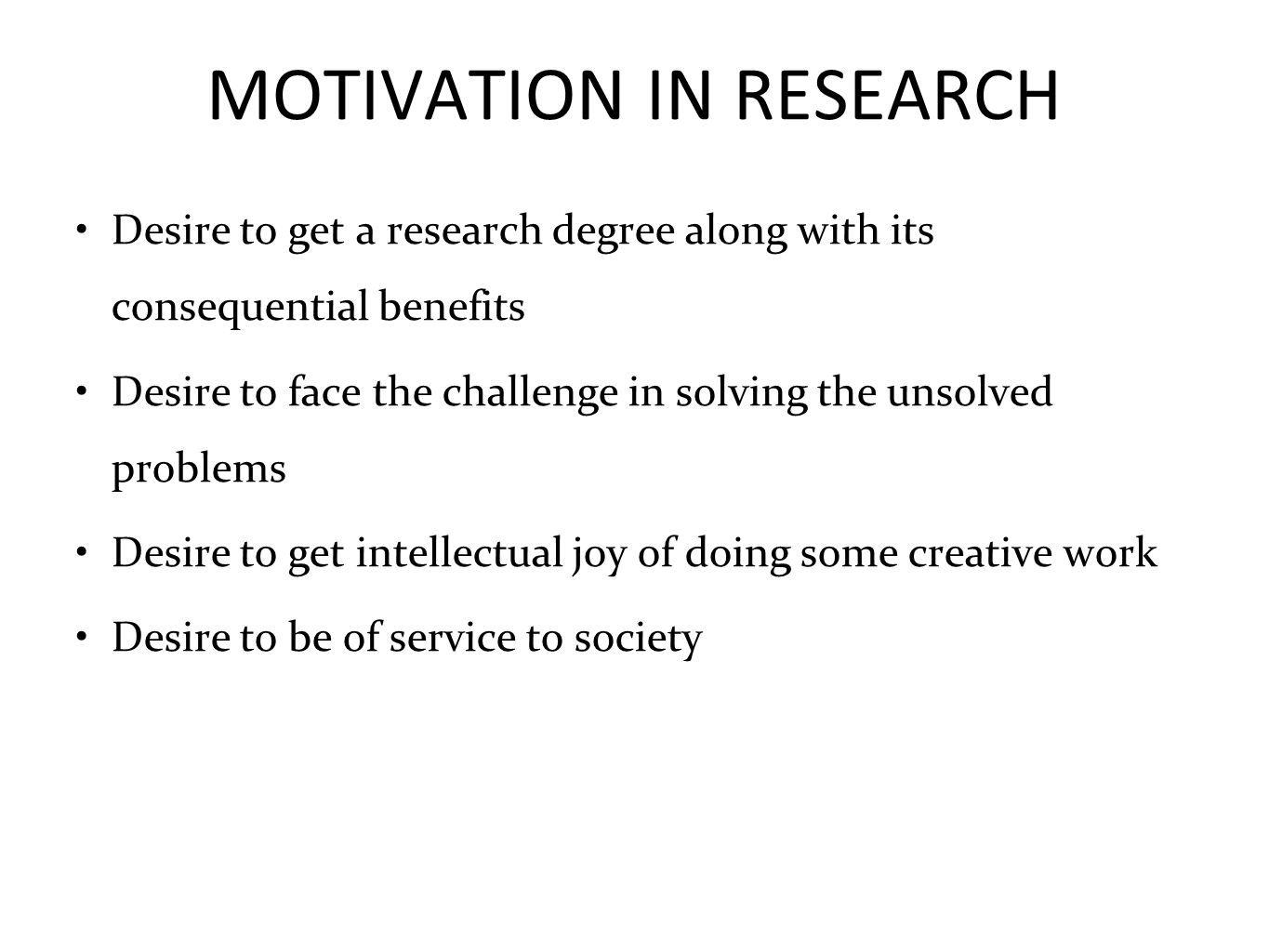 MOTIVATION IN RESEARCH