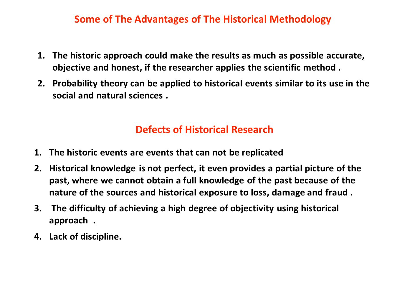 Some of The Advantages of The Historical Methodology