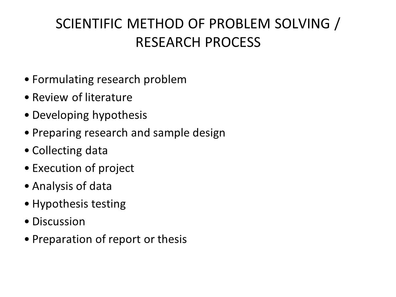 SCIENTIFIC METHOD OF PROBLEM SOLVING / RESEARCH PROCESS