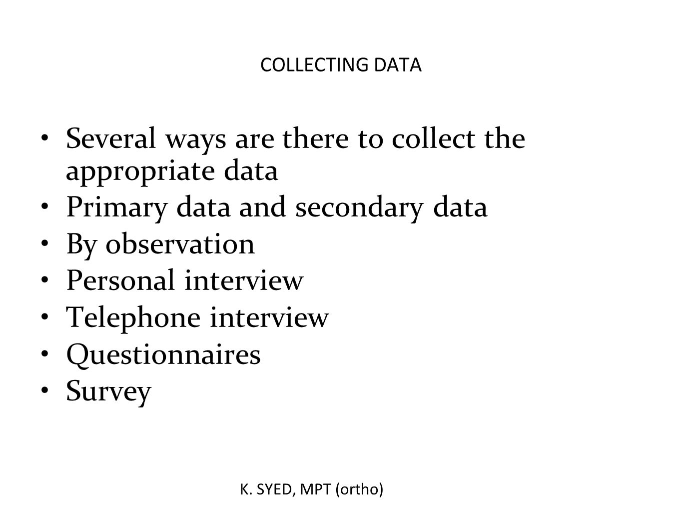 Several ways are there to collect the appropriate data