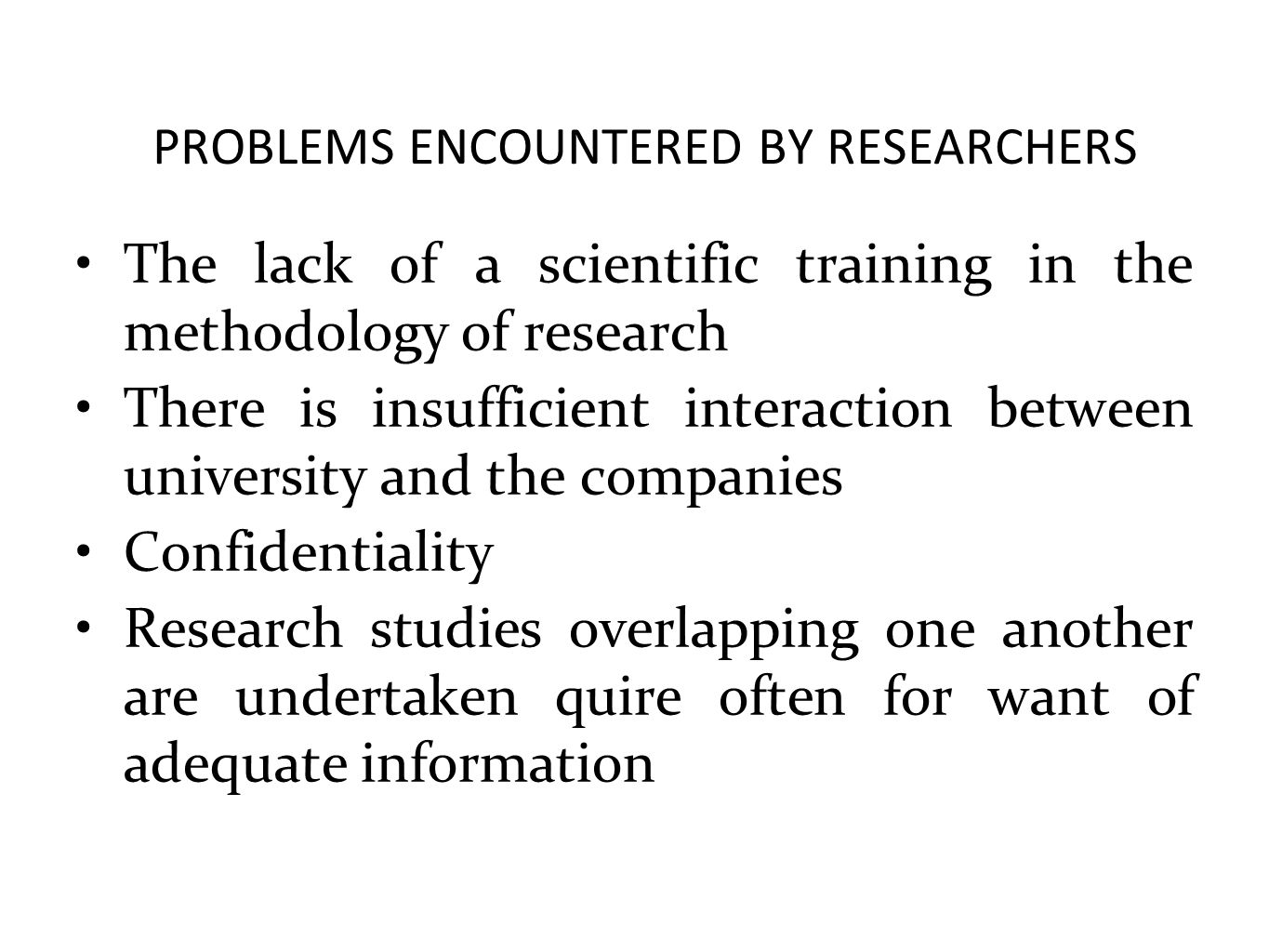 PROBLEMS ENCOUNTERED BY RESEARCHERS