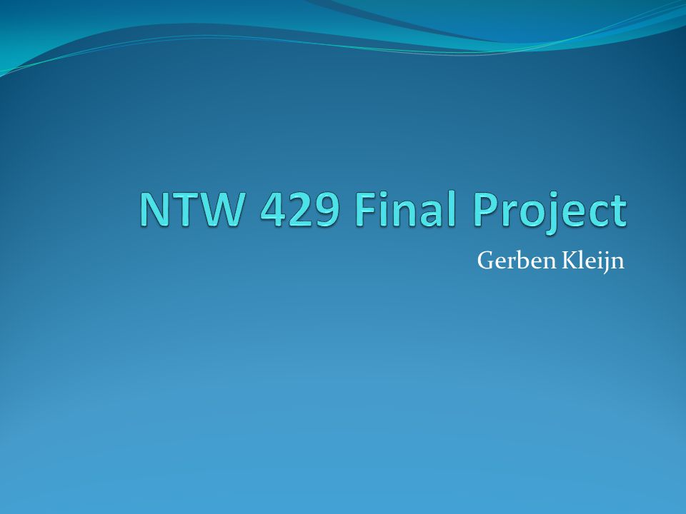 NTW 429 Final Project Gerben Kleijn