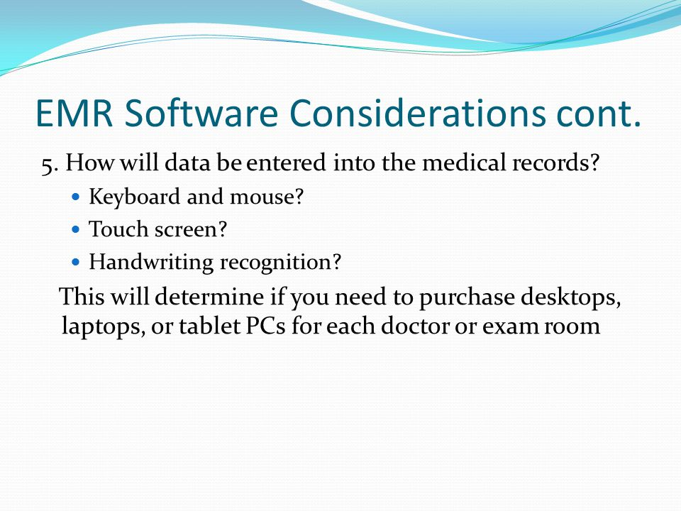 EMR Software Considerations cont.