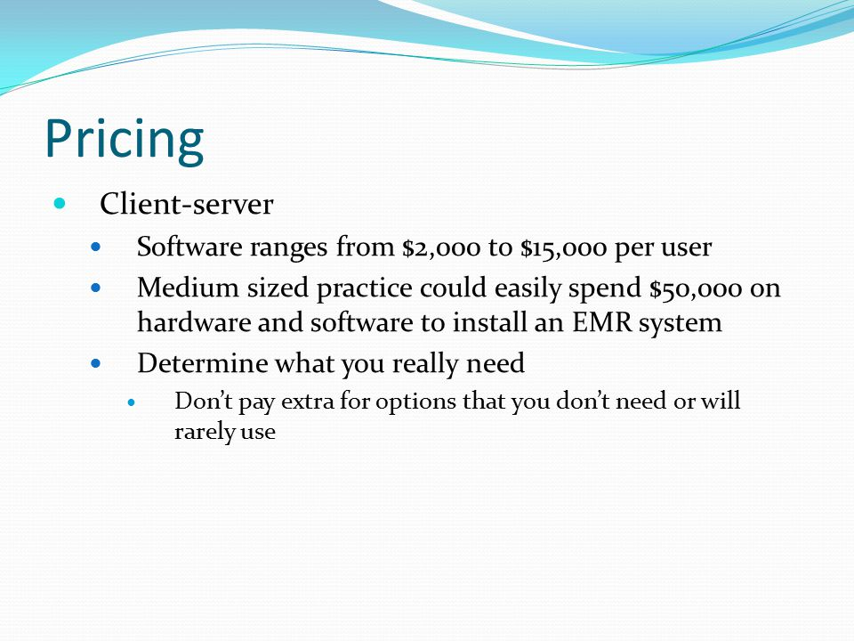 Pricing Client-server Software ranges from $2,000 to $15,000 per user