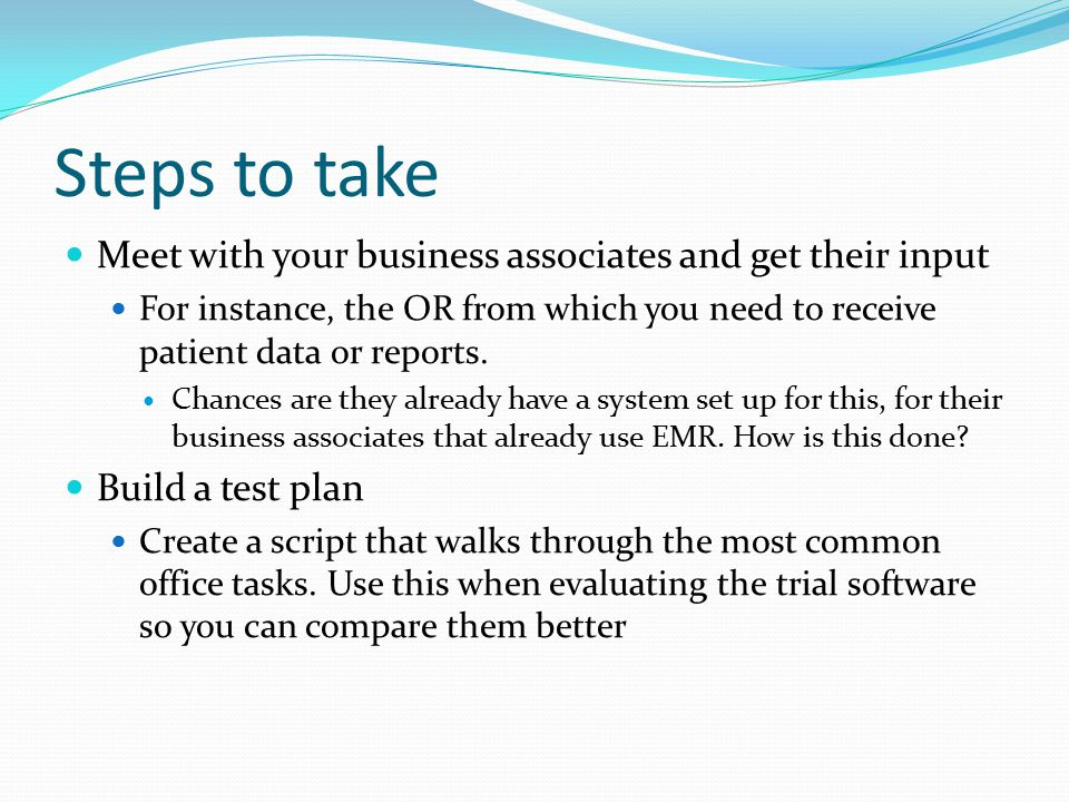 Steps to take Meet with your business associates and get their input