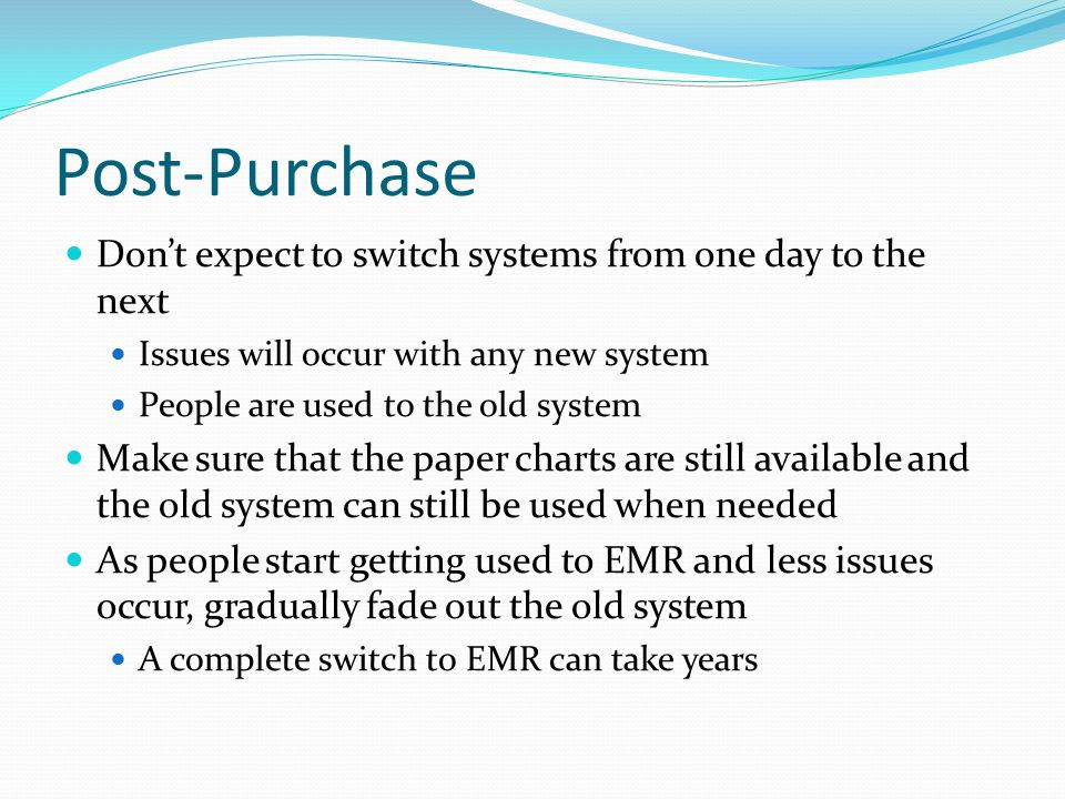 Post-Purchase Don't expect to switch systems from one day to the next