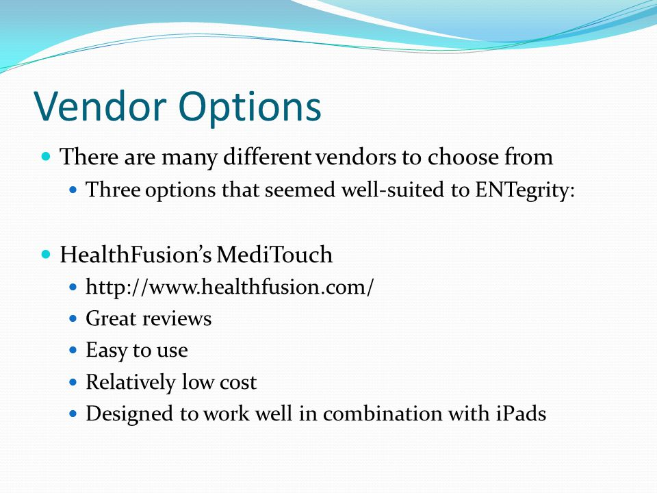 Vendor Options There are many different vendors to choose from