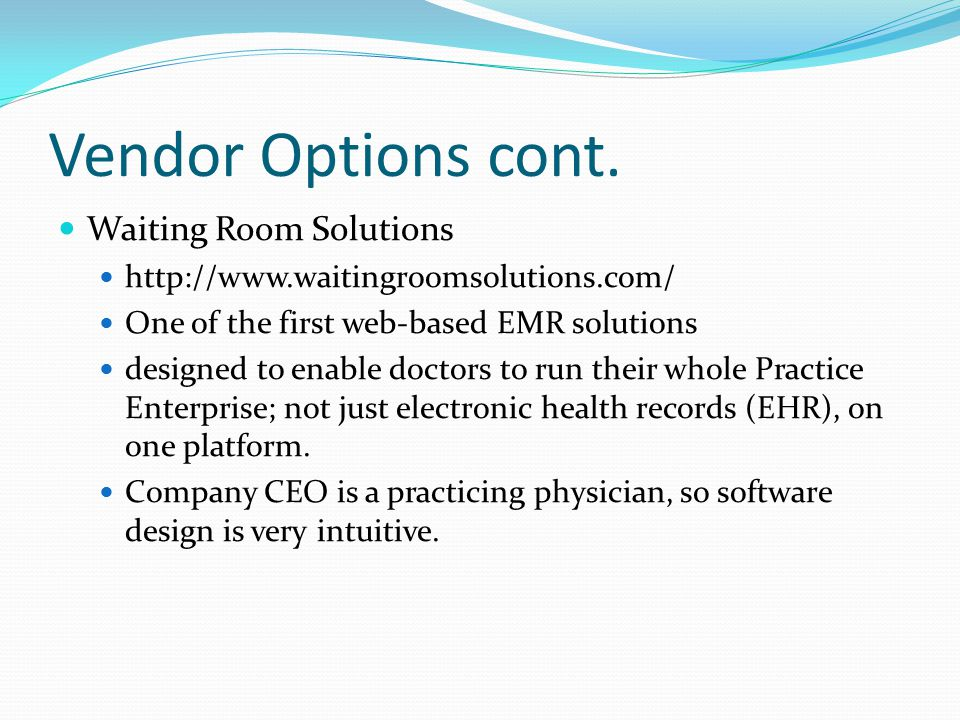 Vendor Options cont. Waiting Room Solutions