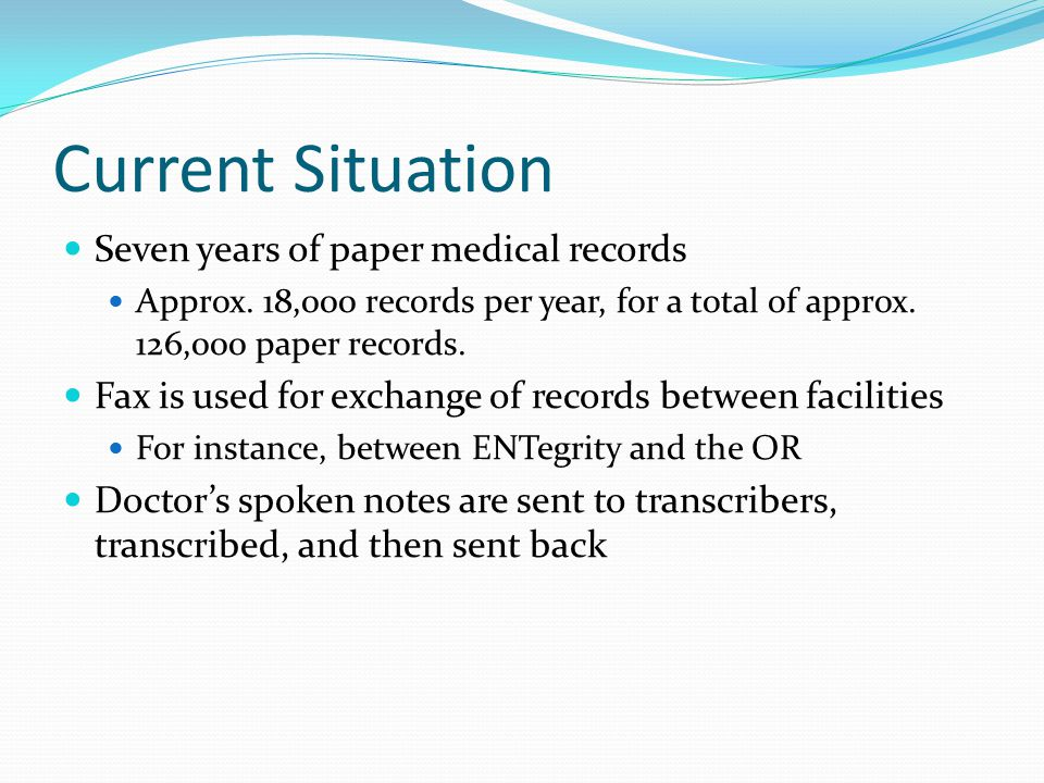 Current Situation Seven years of paper medical records