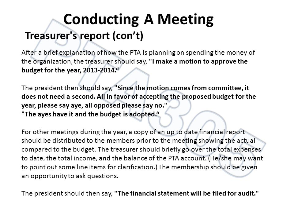 Conducting A Meeting Treasurer s report (con't)