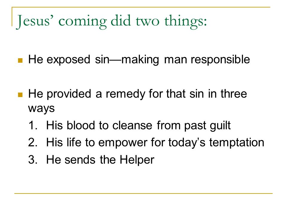 Jesus' coming did two things: