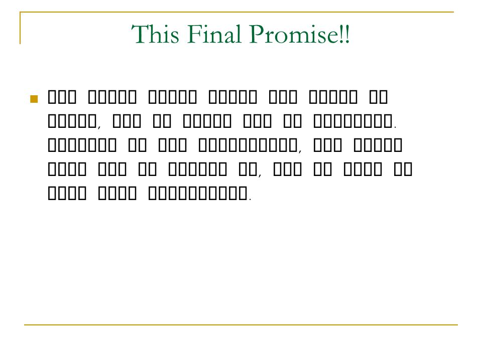 This Final Promise!!