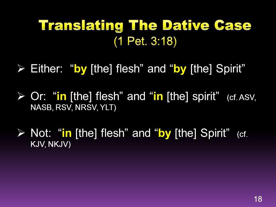 Translating The Dative Case (1 Pet. 3:18)