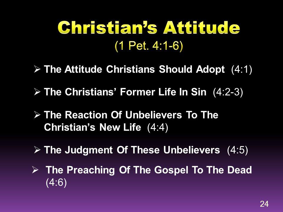 Christian's Attitude (1 Pet. 4:1-6)