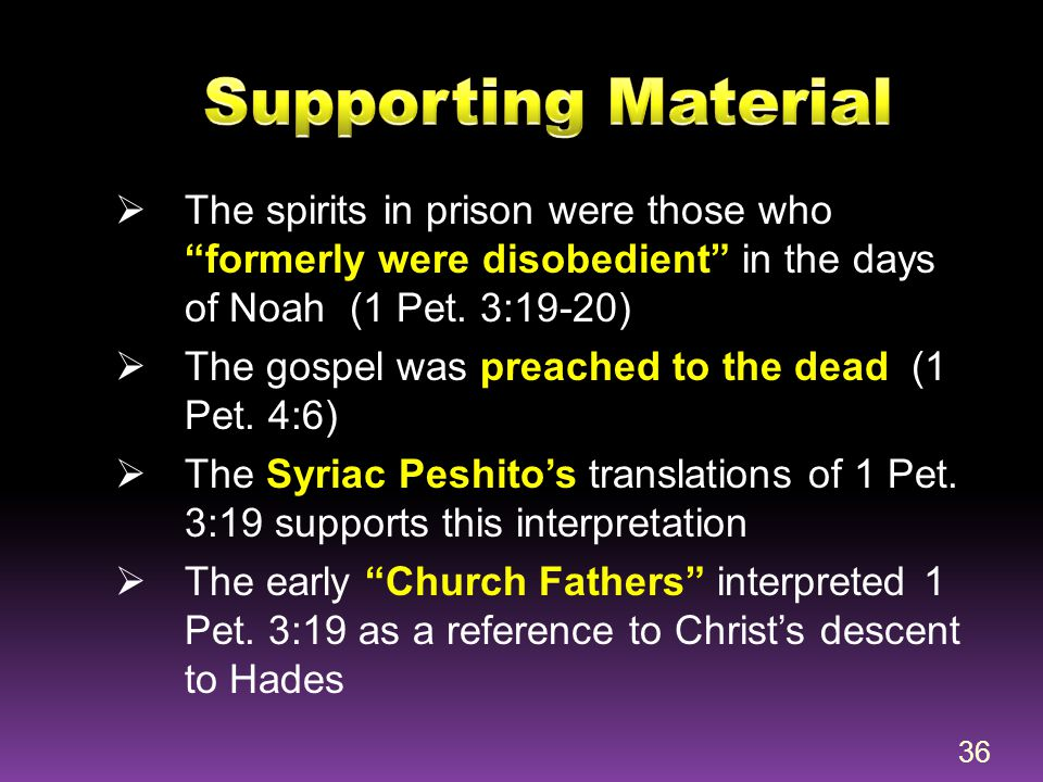 Supporting Material The spirits in prison were those who formerly were disobedient in the days of Noah (1 Pet. 3:19-20)