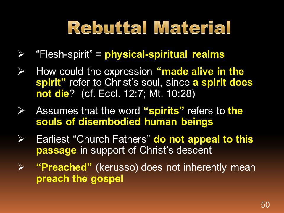 Rebuttal Material Flesh-spirit = physical-spiritual realms