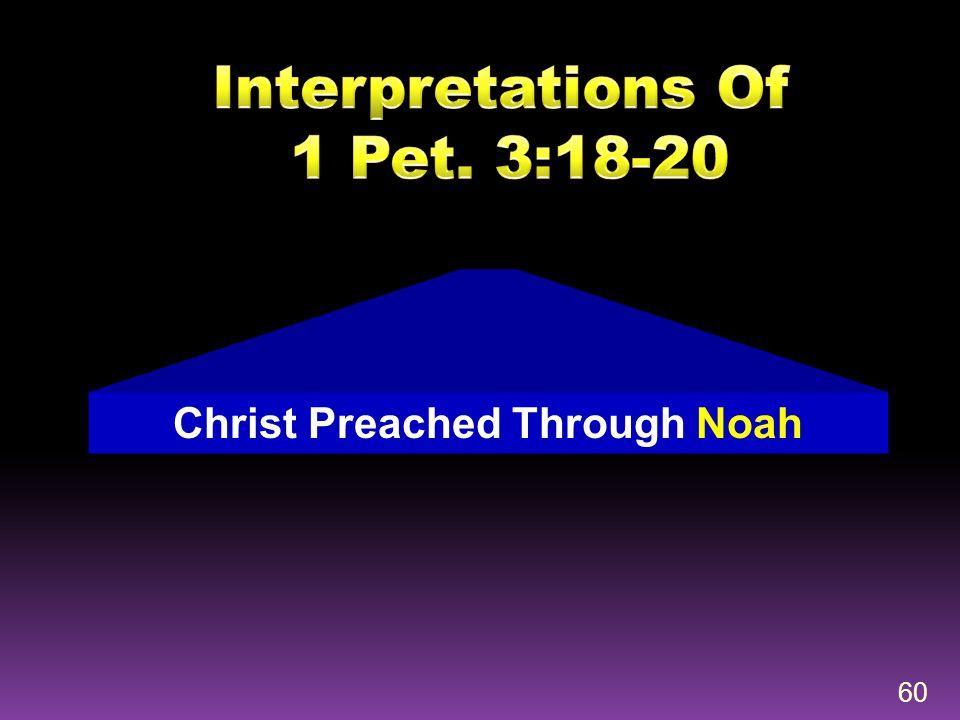 Interpretations Of 1 Pet. 3:18-20