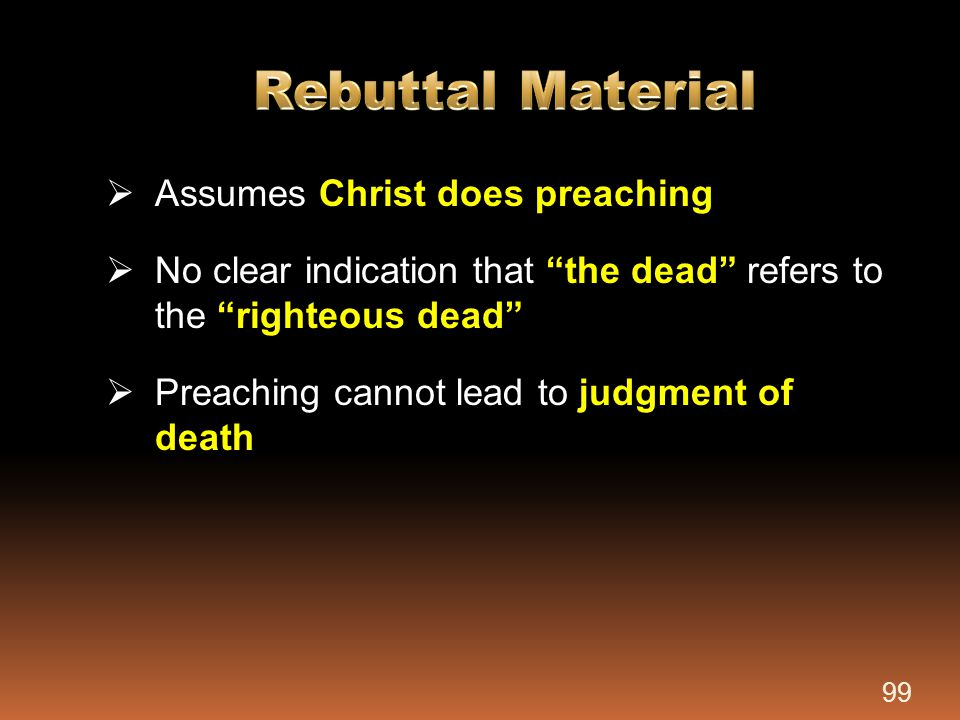 Rebuttal Material Assumes Christ does preaching