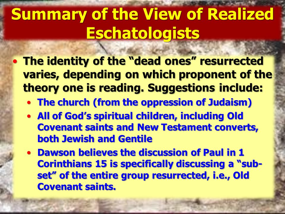 Summary of the View of Realized Eschatologists