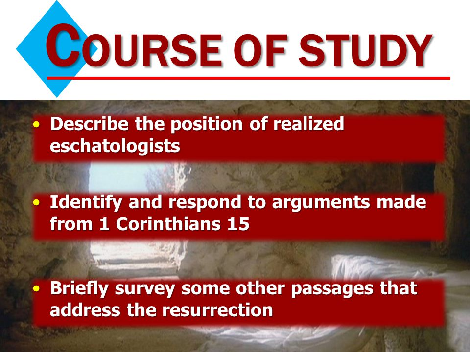 Course of Study Describe the position of realized eschatologists