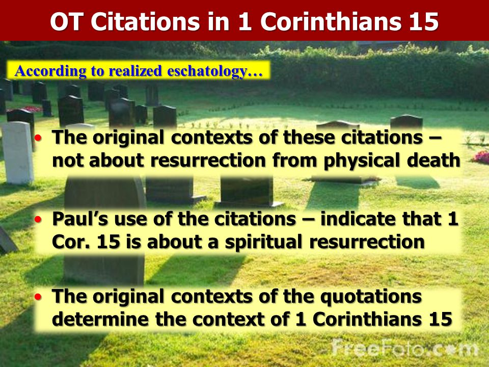 OT Citations in 1 Corinthians 15 According to realized eschatology…