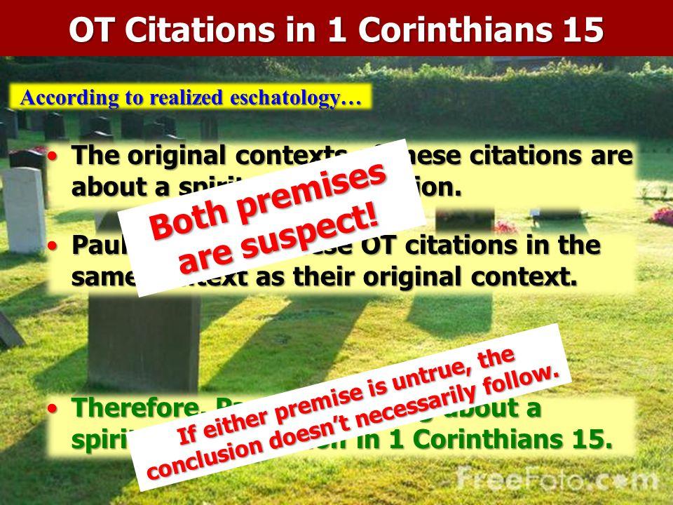 OT Citations in 1 Corinthians 15 Both premises are suspect!