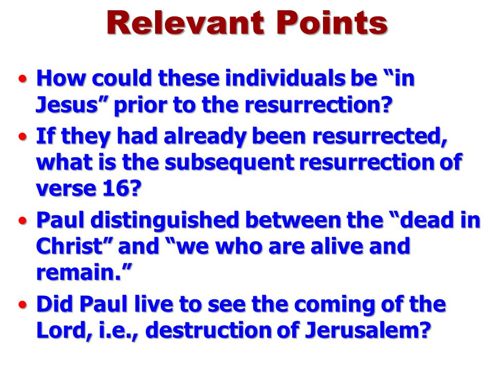 Relevant Points How could these individuals be in Jesus prior to the resurrection
