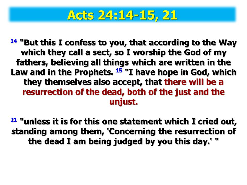 Acts 24:14-15, 21