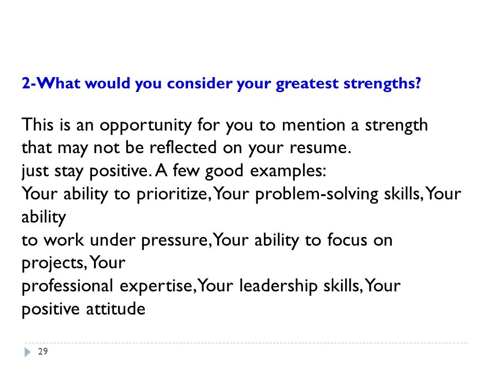 2-What would you consider your greatest strengths