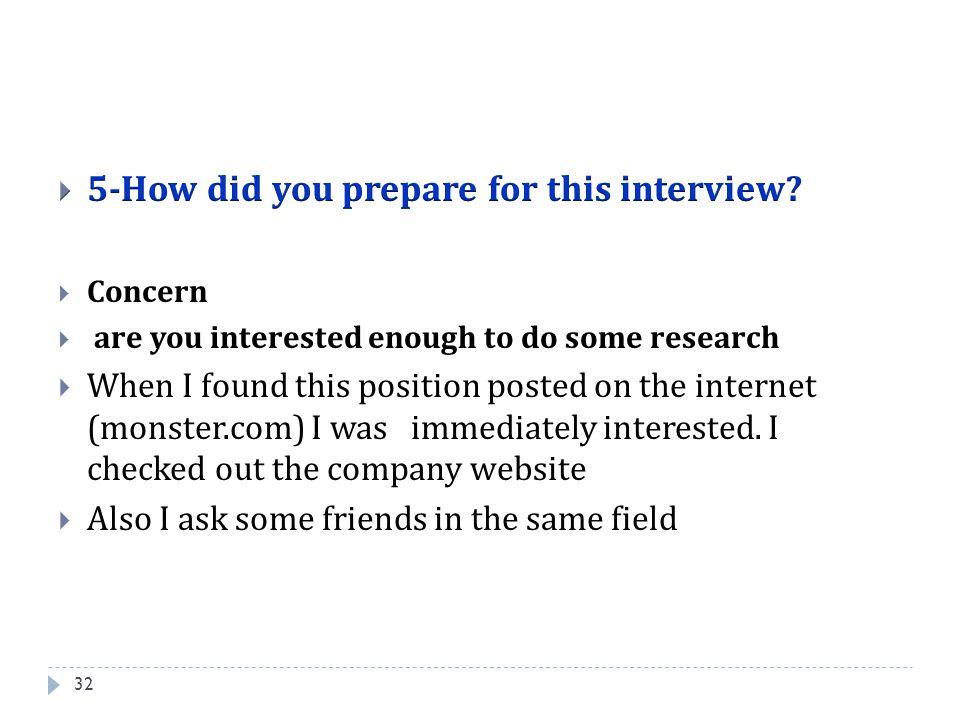 5-How did you prepare for this interview