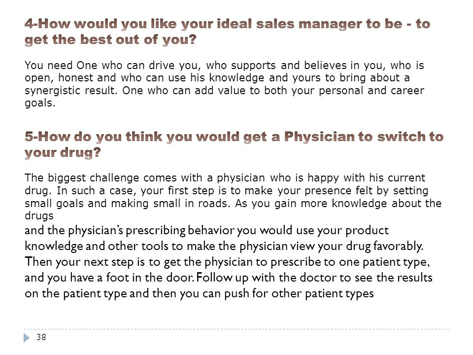 5-How do you think you would get a Physician to switch to your drug
