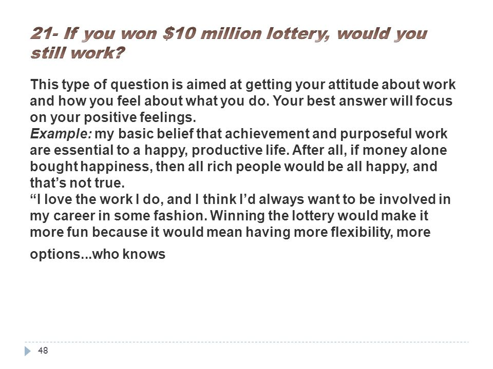21- If you won $10 million lottery, would you still work