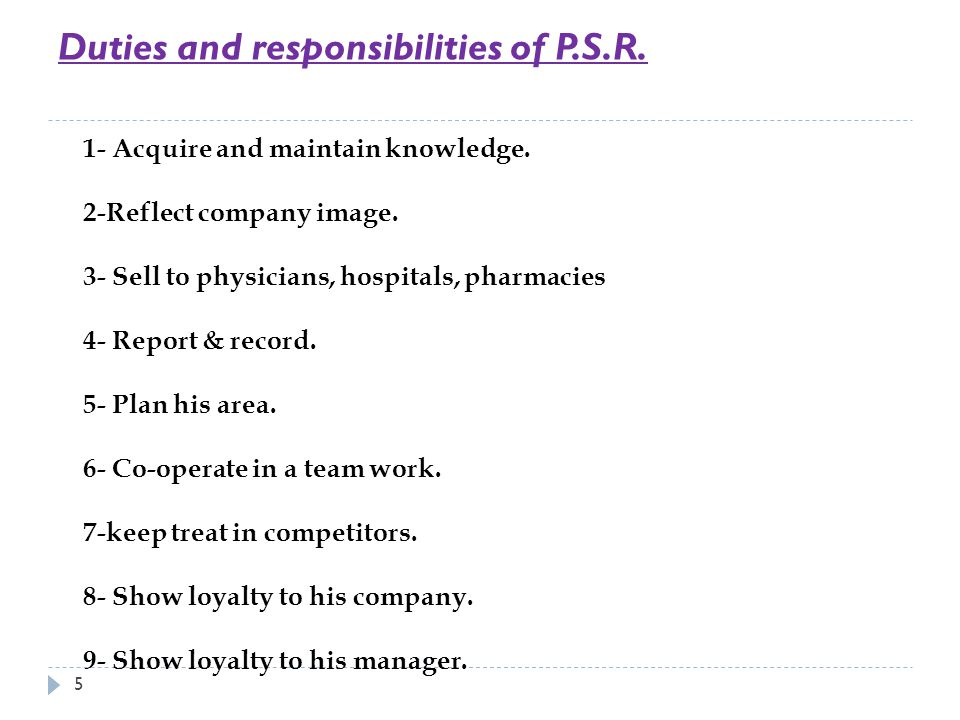 Duties and responsibilities of P.S.R.