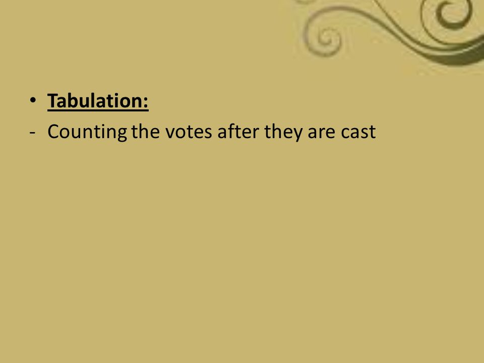 Tabulation: Counting the votes after they are cast
