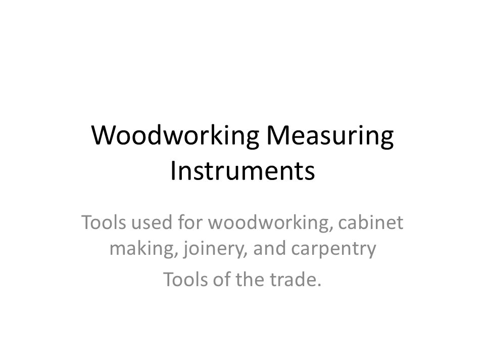 Woodworking Measuring Instruments