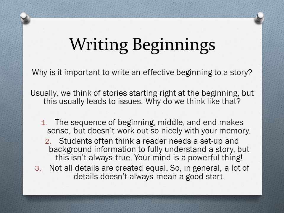Why is it important to write an effective beginning to a story