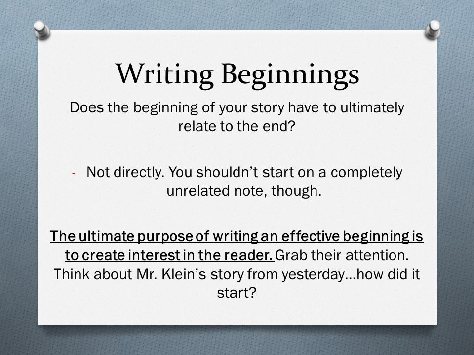 Does the beginning of your story have to ultimately relate to the end