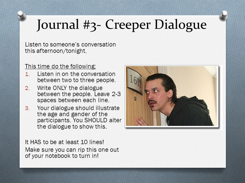 Journal #3- Creeper Dialogue