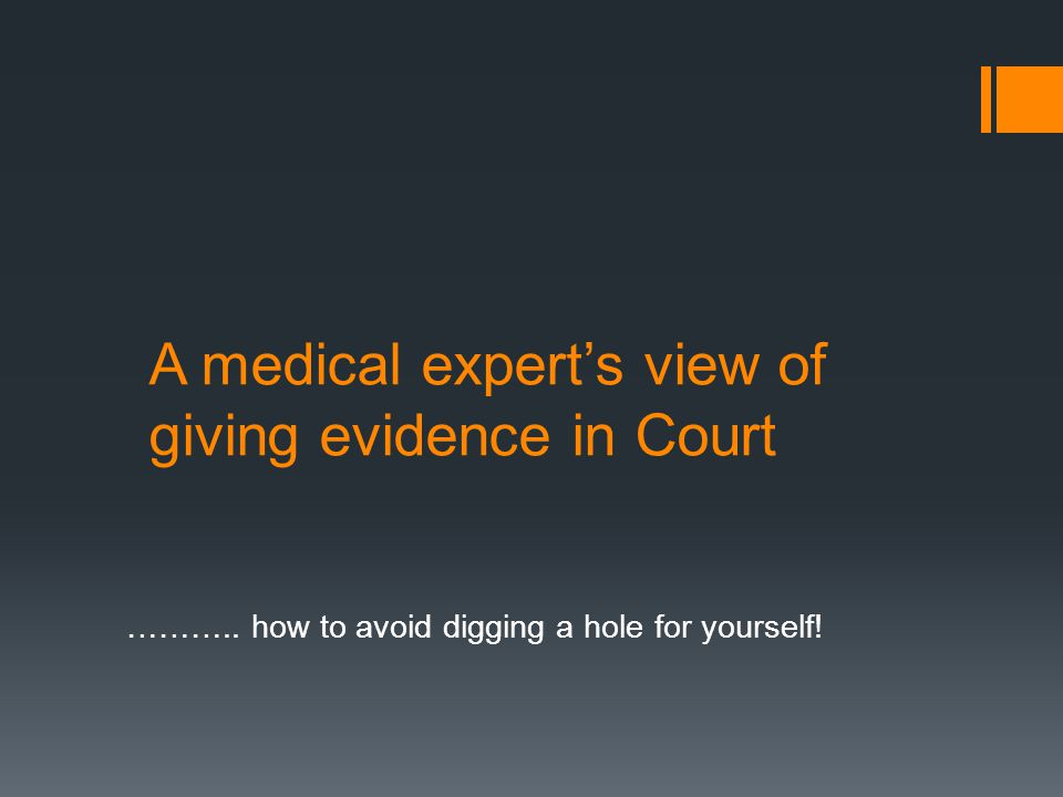 A medical expert's view of giving evidence in Court