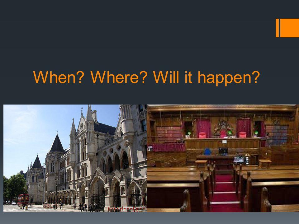 When Where Will it happen